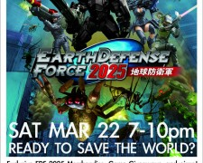 Game Night – Earth Defense Force 2025 Sat 3/22/14 7-10pm
